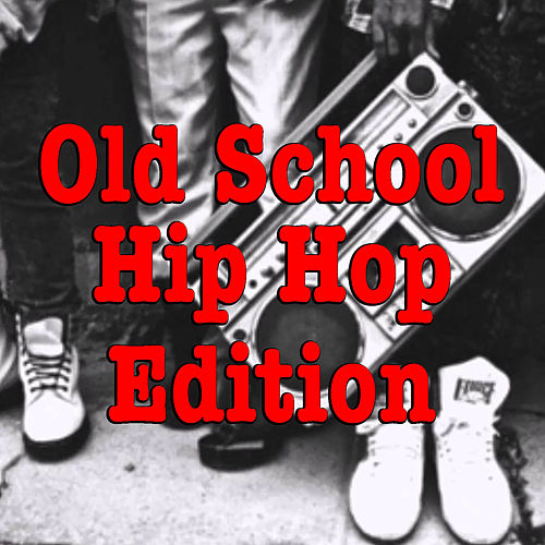 Old School Hip Hop Edition by Various Artists