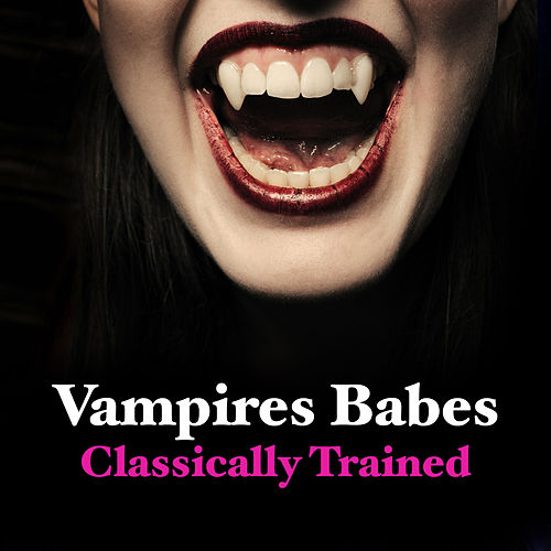 Vampire Babes - Classically Trained de Various Artists