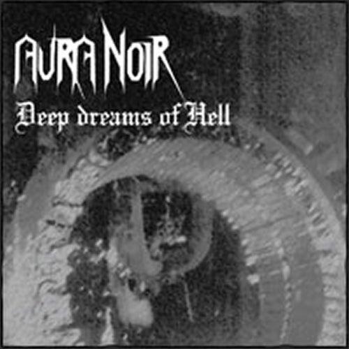 Deep Dreams of Hell by Aura Noir