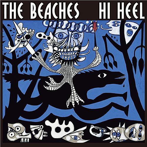 Hi Heel by The Beaches