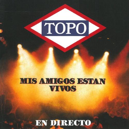 Mis Amigos Están Vivos (En Vivo) by Topo