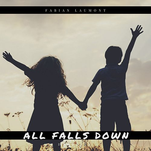 All Falls Down (Deep Mix) by Fabian Laumont
