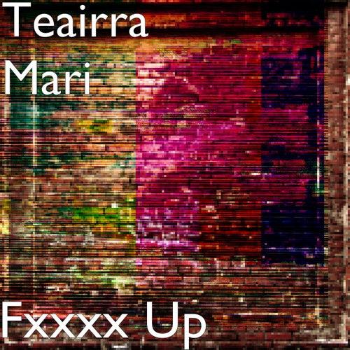 Fxxxx Up von Teairra Mari