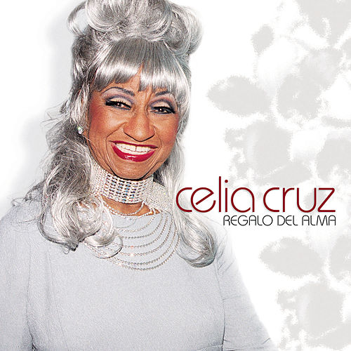 Regalo Del Alma by Celia Cruz