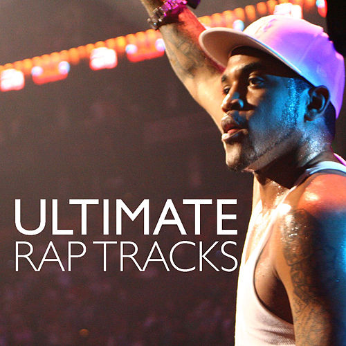 Ultimate Rap Tracks by Various Artists