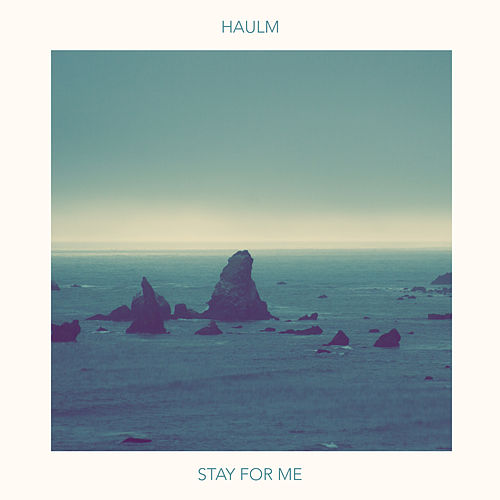 Stay for Me de Haulm