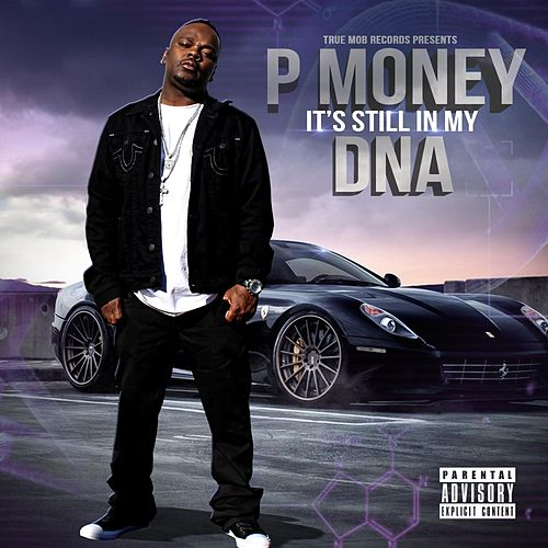 It's Still in My DNA by P-Money