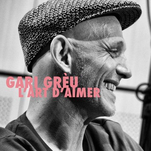 L'art d'aimer de Gari Grèu