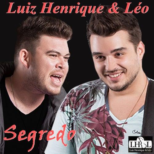 Segredo (Ao Vivo) by Luiz Henrique & Léo