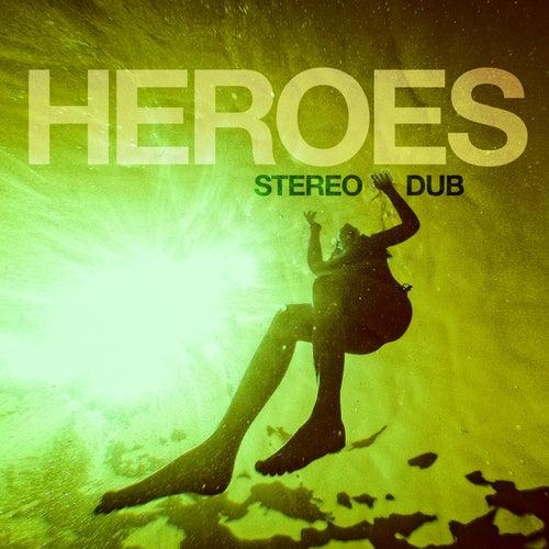 Heroes de Stereo Dub