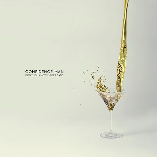 Don't You Know I'm In a Band by Confidence Man