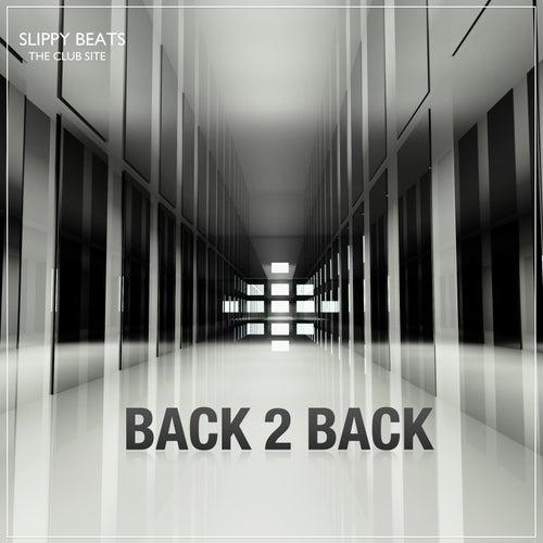 Back 2 Back by Slippy Beats