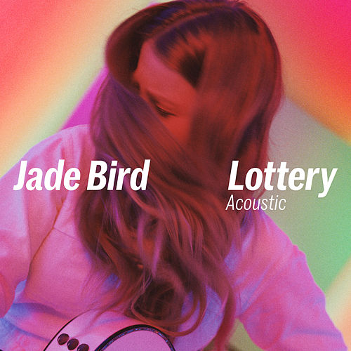 Lottery (Acoustic) by Jade Bird