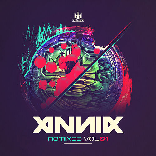 Annix: Remixed Vol 1 by Annix