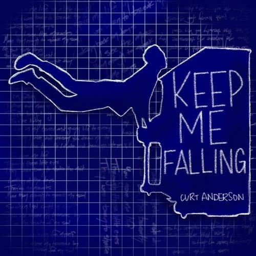 Keep Me Falling de Curt Anderson