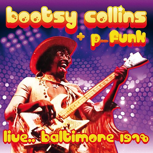 Live... Baltimore 1978 de Bootsy Collins