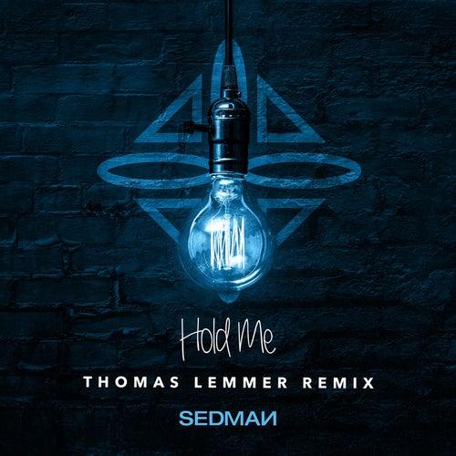 Hold Me (Thomas Lemmer Remix) by Sedman