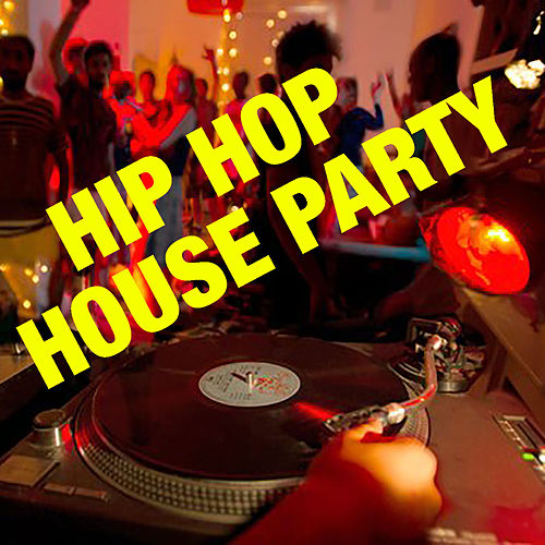 Hip Hop House Party by Various Artists