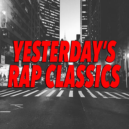 Yesterday's Rap Classics by Various Artists
