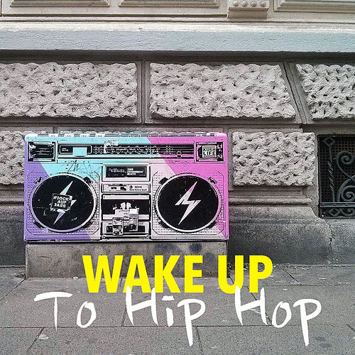 Wake Up To Hip Hop by Various Artists