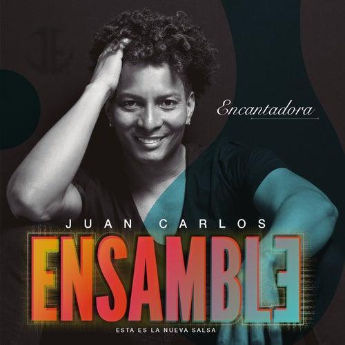 Encantadora de Juan Carlos Ensamble