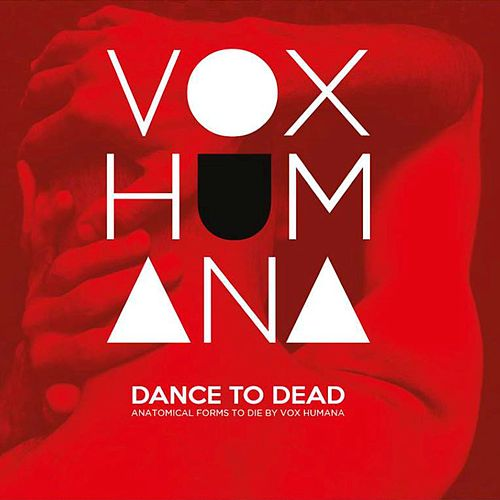 Dance to Dead (Anatomical Forms to Die ) von Vox Humana