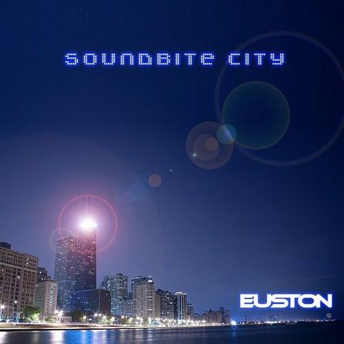 Soundbite City by Euston
