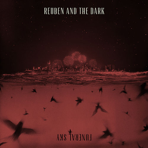Funeral Sky (Deluxe) von Reuben And The Dark