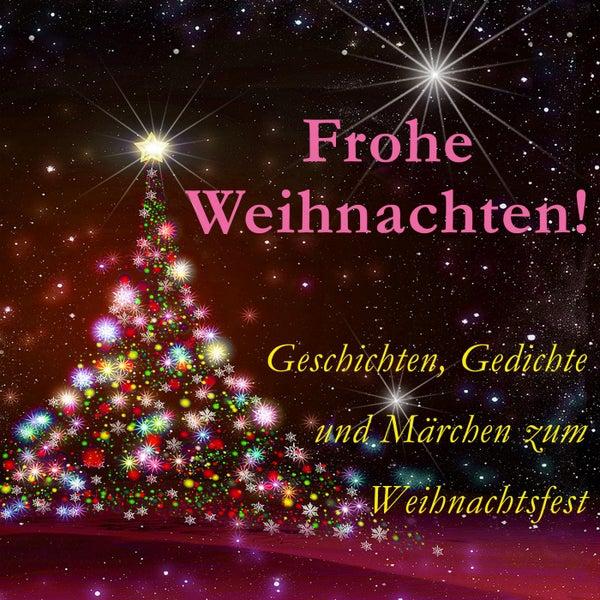 Frohe Weihnachten Geschichten Gedichte Und By Johann