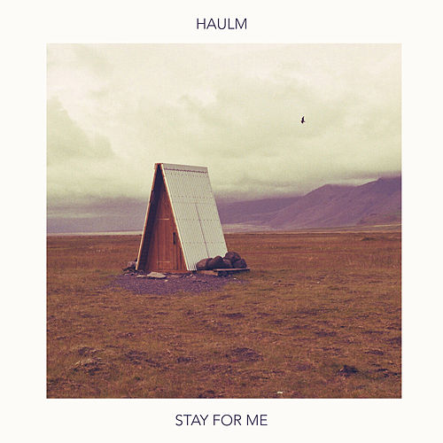 Stay for Me de Haulm