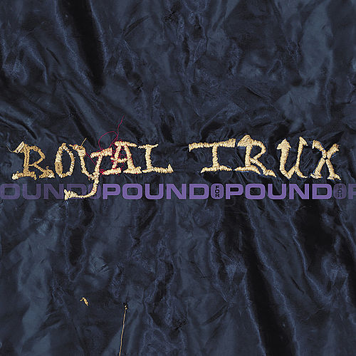 Pound for Pound de Royal Trux