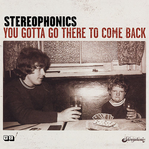 You Gotta Go There To Come Back de Stereophonics