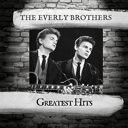 Greatest Hits by The Everly Brothers