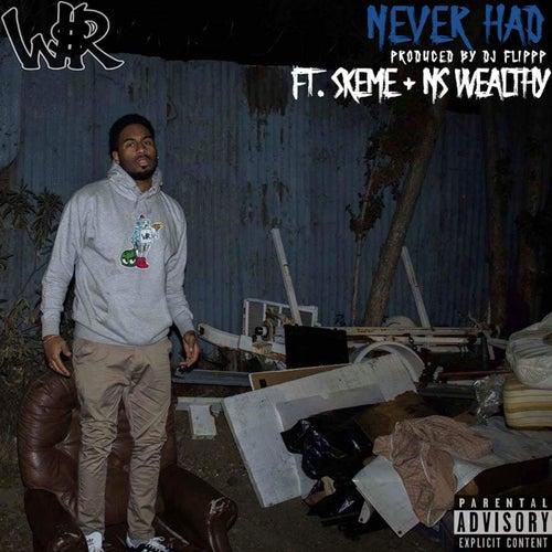 Never Had (feat. Skeme & Ns wealthy) von Richrobb
