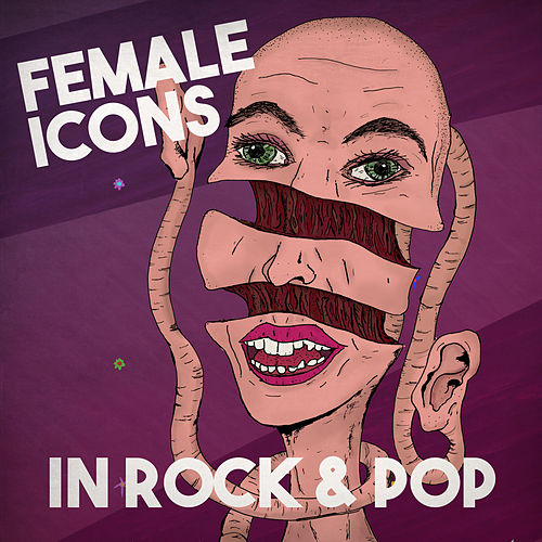 Female Icons in Rock & Pop by Various Artists