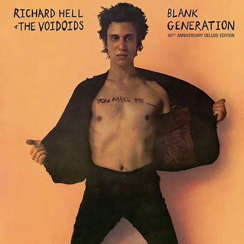 Blank Generation (40th Anniversary Deluxe Edition) by Richard Hell