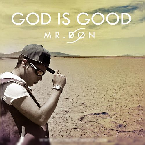 God Is Good de Mr. Don