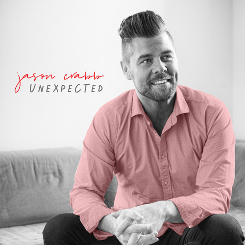 Unexpected by Jason Crabb