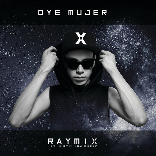 Oye Mujer de Raymix