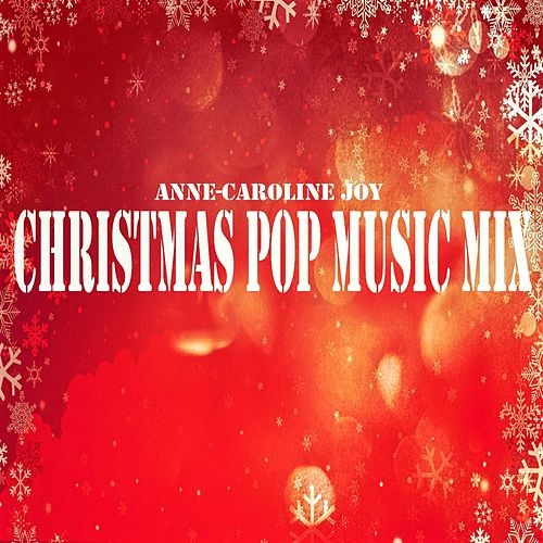 Christmas Pop Music Mix by Anne-Caroline Joy