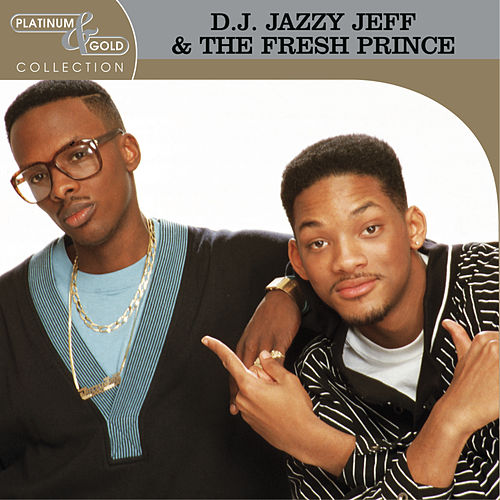 Platinum & Gold Collection by DJ Jazzy Jeff and the Fresh Prince