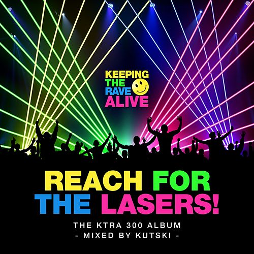 Keeping The Rave Alive: Reach For The Lasers - EP de Various Artists