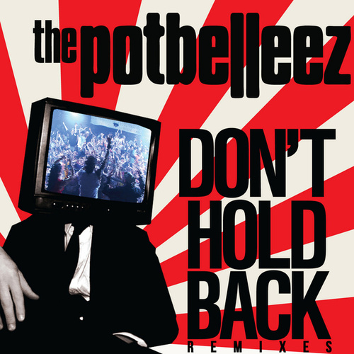 Don't Hold Back (Remixes) von The Potbelleez