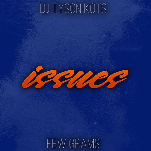 Issues by DJ Tyson KOTS