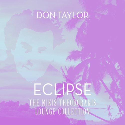 Eclipse: The Mikis Theodorakis Lounge Collection by Don Taylor