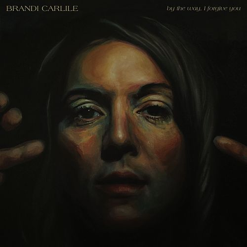 By The Way, I Forgive You de Brandi Carlile