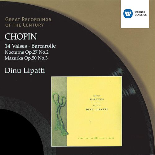 Chopin: 14 Waltzes/Barcarolle/Nocturne in D flat/Mazurka in C sharp minor de Dinu Lipatti