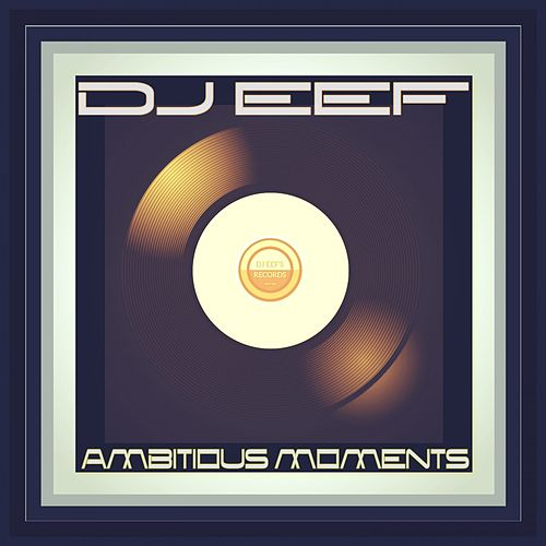 Ambitious Moments de DJ Eef