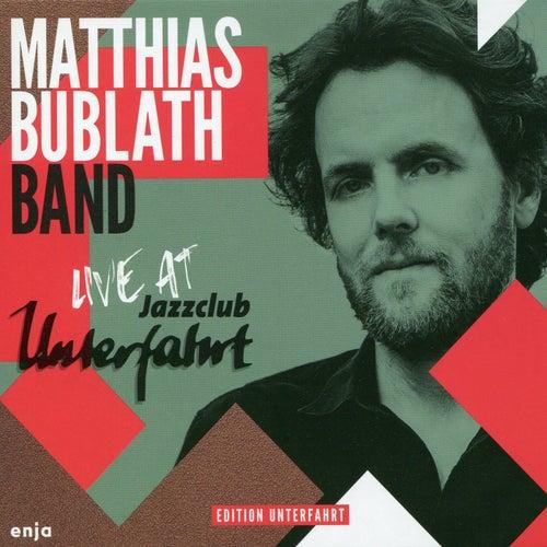 Live at Jazzclub Unterfahrt von Matthias Bublath