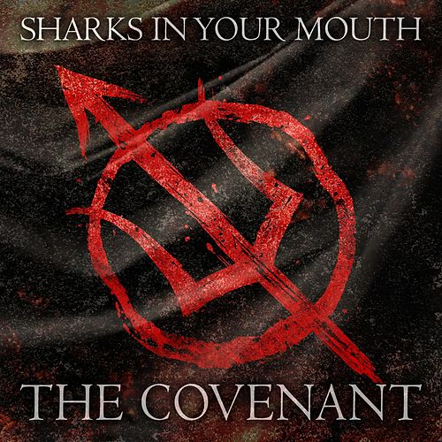 The Covenant by Sharks In Your Mouth